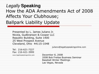Legally Speaking How the ADA Amendments Act of 2008 Affects Your Clubhouse; Ballpark Liability Update
