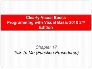 Clearly Visual Basic:  Programming with Visual Basic 2010 2nd Edition