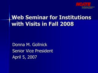 Web Seminar for Institutions with Visits in Fall 2008