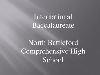 International Baccalaureate  North Battleford Comprehensive High School