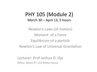 PHY 105 Module 2 March 30   April 13, 5 hours