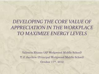 Developing the Core Value of Appreciation in the Workplace to Maximize Energy Levels