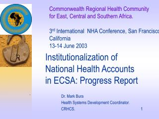 Commonwealth Regional Health Community    for East, Central and Southern Africa.    3rd International  NHA Conference, S
