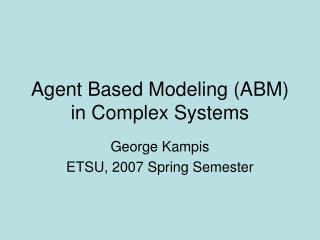 Agent Based Modeling ABM in Complex Systems