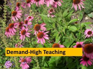 Demand-High Teaching