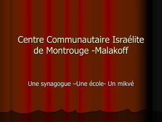 Centre Communautaire Isra lite  de Montrouge -Malakoff