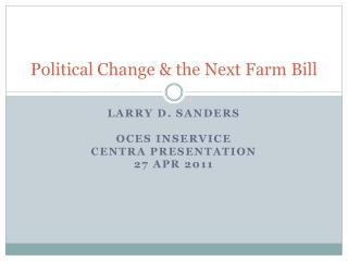 Political Change  the Next Farm Bill