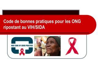 Code de bonnes pratiques pour les ONG ripostant au VIH