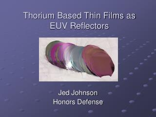 Thorium Based Thin Films as EUV Reflectors
