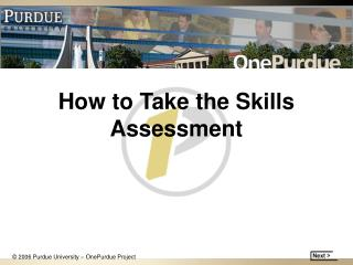 How to Take the Skills Assessment