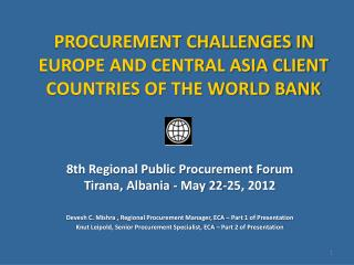 PROCUREMENT CHALLENGES IN EUROPE AND CENTRAL ASIA CLIENT COUNTRIES OF THE WORLD BANK