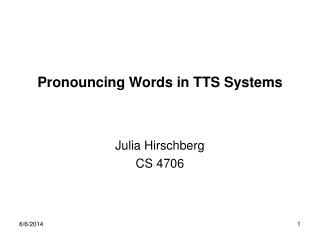 Pronouncing Words in TTS Systems