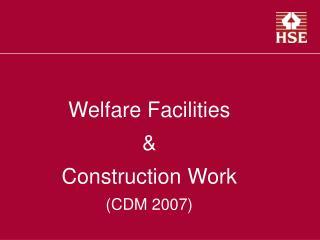 Welfare Facilities   Construction Work CDM 2007