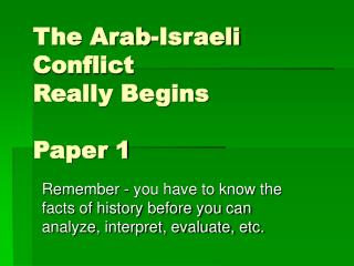 The Arab-Israeli Conflict Really Begins  Paper 1