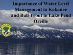 Importance of Water Level Management to Kokanee and Bull Trout in Lake Pend Oreille