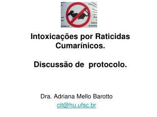 Intoxica  es por Raticidas Cumar nicos.   Discuss o de  protocolo.