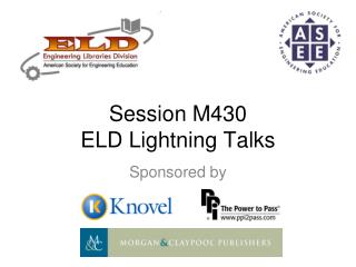 Session M430 ELD Lightning Talks