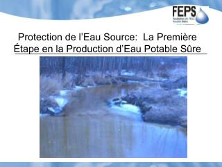 Protection de l Eau Source:  La Premi re  tape en la Production d Eau Potable S re