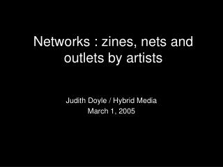 Networks : zines, nets and outlets by artists