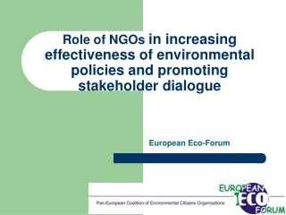 Role of NGOs in increasing effectiveness of environmental policies and promoting stakeholder dialogue