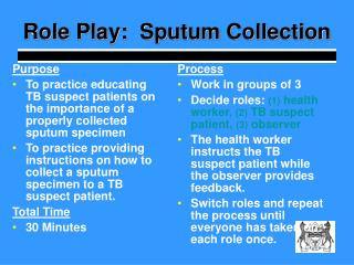 Role Play:  Sputum Collection