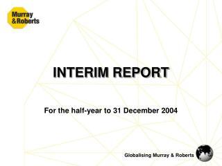 INTERIM REPORT