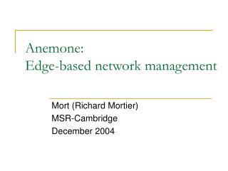 Anemone: Edge-based network management