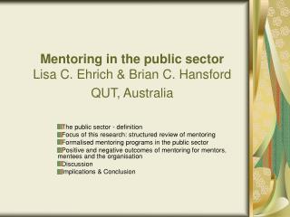 Mentoring in the public sector Lisa C. Ehrich  Brian C. Hansford QUT, Australia