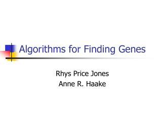 Algorithms for Finding Genes