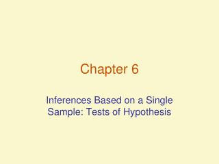 Inferences Based on a Single Sample: Tests of Hypothesis