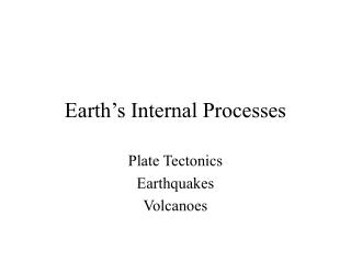 Earth s Internal Processes