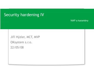 Security hardening IV