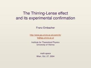 The Thirring-Lense effect and its experimental confirmation