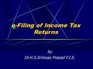 E-Filing of Income Tax Returns