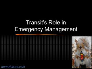 Transit s Role in  Emergency Management
