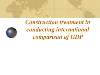 Construction treatment in conducting international comparison of GDP