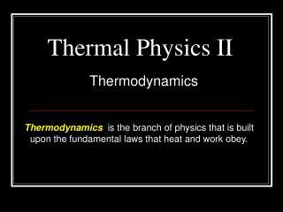 Thermal Physics II