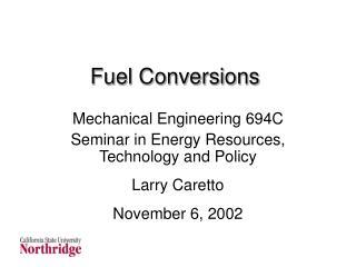 Fuel Conversions