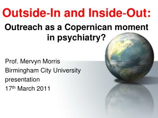 Outside-In and Inside-Out:  Outreach as a Copernican moment in psychiatry