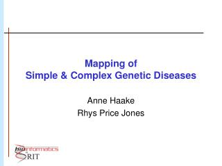 Mapping of Simple  Complex Genetic Diseases