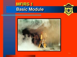 MFIRS 1 Basic Module