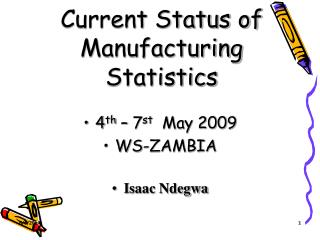 Current Status of Manufacturing Statistics