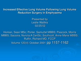 Increased Effective Lung Volume Following Lung Volume Reduction Surgery in Emphysema  Presented by  Leslie Wattkis   02