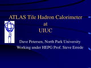 ATLAS Tile Hadron Calorimeter at UIUC
