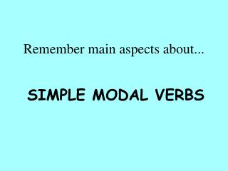 Remember main aspects about...