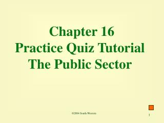 Chapter 16 Practice Quiz Tutorial The Public Sector