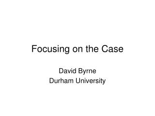 Focusing on the Case