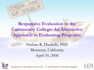 Responsive Evaluation in the Community College: An Alternative Approach to Evaluating Programs