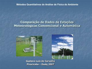 Compara  o de Dados de Esta  es Meteorol gicas Convencional e Autom tica