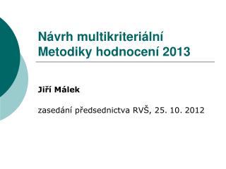 N vrh multikriteri ln  Metodiky hodnocen  2013